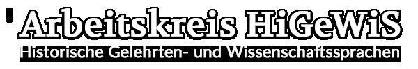 Arbeitskreis HiGeWiS – Historische Gelehrten- und Wissenschaftssprachen (HiGeWiS)